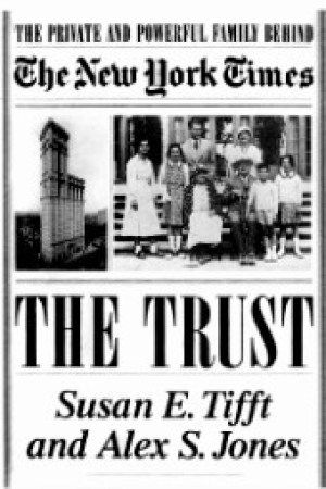 The Trust: The Private and Powerful Family behind the New York Times pdf books