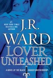 Lover Unleashed (Black Dagger Brotherhood, #9)