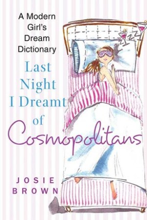 Last Night I Dreamt of Cosmopolitans: A Modern Girl's Dream Dictionary pdf books