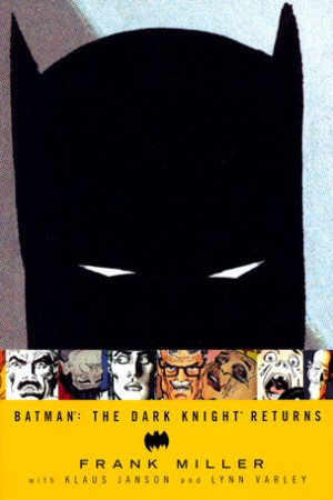Batman: The Dark Knight Returns (The Dark Knight Saga, #1)