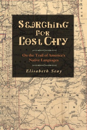 Searching for Lost City: On the Trail of America's Native Languages pdf books