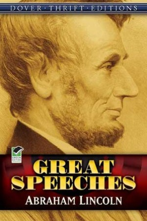 Great Speeches Abraham Lincoln with Historical Notes by John Grafton