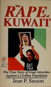 The Rape of Kuwait  The True Story of Iraqi Atrocities Against a     177831