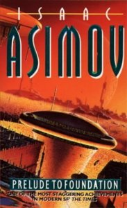 Prelude to Foundation by Isaac Asimov Prelude to Foundation