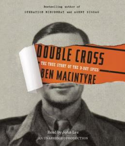 Double Cross  The True Story of the D Day Spies by Ben Macintyre 13154628