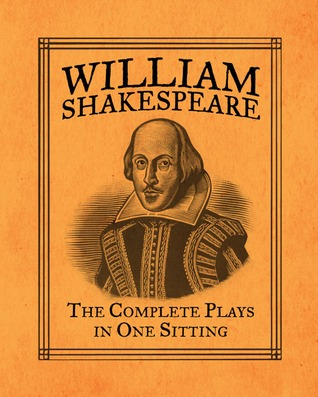 William Shakespeare: The Complete Plays in One Sitting by ...