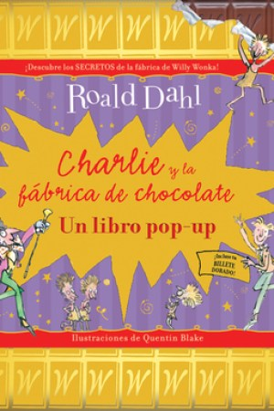 Charlie y la fbrica de chocolate: Un libro pop-up