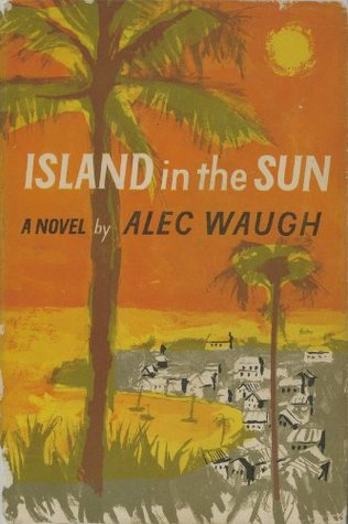 Island in the Sun by Alec Waugh