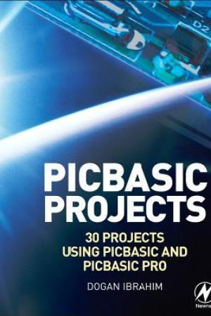 PIC BASIC Projects: 30 Projects Using PIC BASIC and PIC BASIC PRO [With CDROM] pdf books