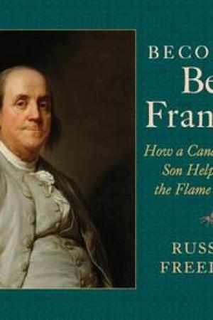 Becoming Ben Franklin: How a Candle-Maker's Son Helped Light the Flame of Liberty pdf books