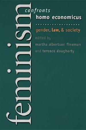 Feminism Confronts Homo Economicus Gender Law and Society