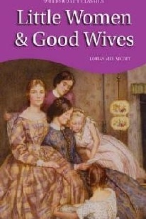 Little Women & Good Wives (Little Women #1, part 1 and part 2)