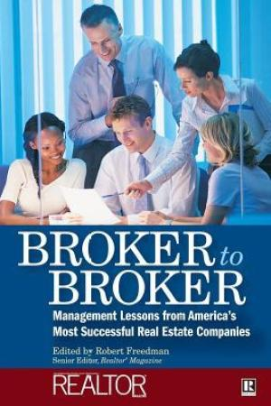 Broker to Broker: Management Lessons from America's Most Successful Real Estate Companies pdf books