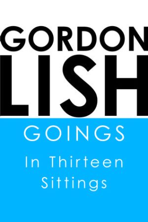 Goings: In Thirteen Sittings