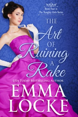 The Art of Ruining a Rake (The Naughty Girls, #3)