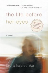 The Life Before Her Eyes by Laura Kasischke 205005