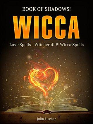 Wicca  Book of Shadows  Love Spells   Witchcraft   Wicca Spells by     28238500