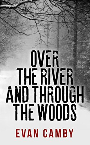 OVER THE RIVER & THROUGH THE WOODS by Evan Camby — Reviews ...