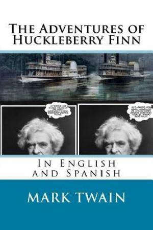 The Adventures of Huckleberry Finn: In English and Spanish