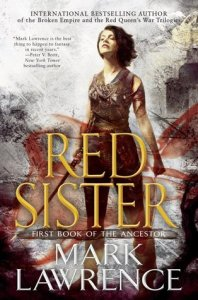 Red Sister  Book of the Ancestor  1  by Mark Lawrence 25895524