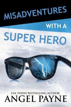 Misadventures with a Super Hero (Misadventures, #7)