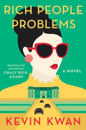 Rich People Problems (Crazy Rich Asians, #3) pdf books