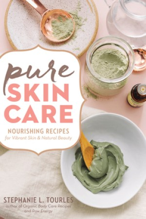 Pure Skin Care: Nourishing Recipes for Vibrant Skin Natural Beauty