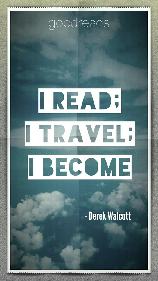 Travel Quotes  2507 quotes  I read  I travel  I become