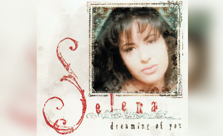 Selena Quintanilla Dreaming Of You 20 Years 7 Fun Facts Of Queen Of Tejano S English Album