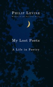 My Lost Poets by Philip Levine   PenguinRandomHouse com My Lost Poets by Philip Levine