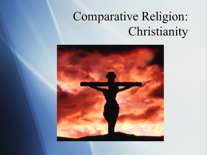 Comparative Religion  Christianity  Christianity        The world s     1 Comparative Religion  Christianity