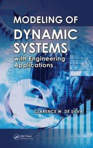 Modeling of Dynamic Systems with Engineering Applications   CRC     Modeling of Dynamic Systems with Engineering Applications   CRC Press Book