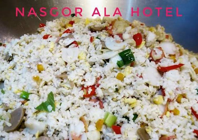 Resep Nasgor Ala Hotel