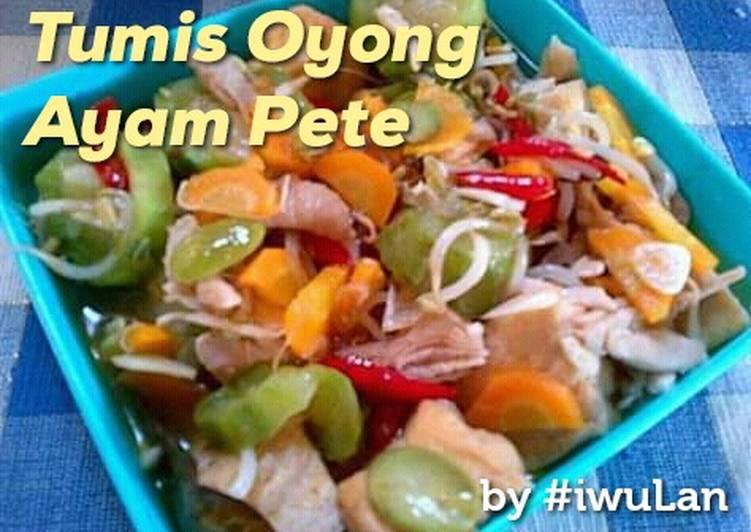 Resep Tumis Oyong Ayam Pete