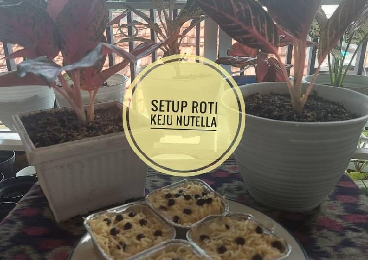 Resep Setup Roti Keju Nutella