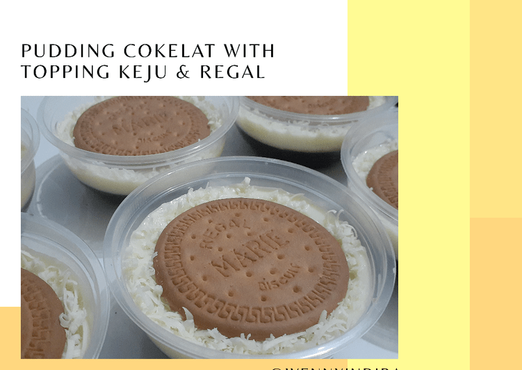 Resep [Pudding Cokelat With Topping Keju & Regal