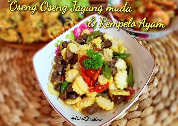 Resep Oseng oseng jagung muda dan rempelo ayam