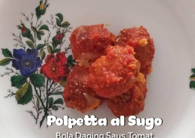 Resep Polpetta al Sugo (Bola Daging Saus Tomat)
