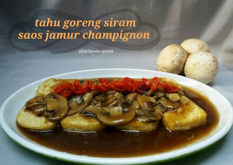 Resep Tahu goreng siram saos jamur champignon