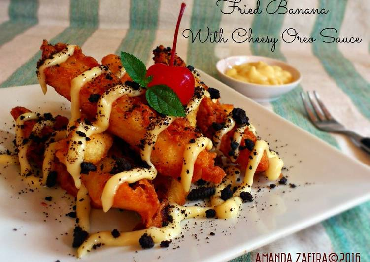 Resep Fried banana with cheesy oreo sauce