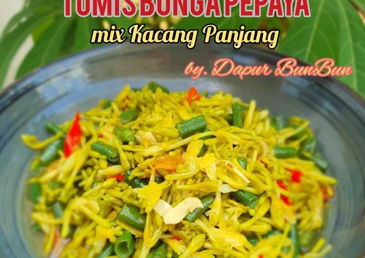 Resep Tumis Bunga Pepaya mix Kacang Panjang