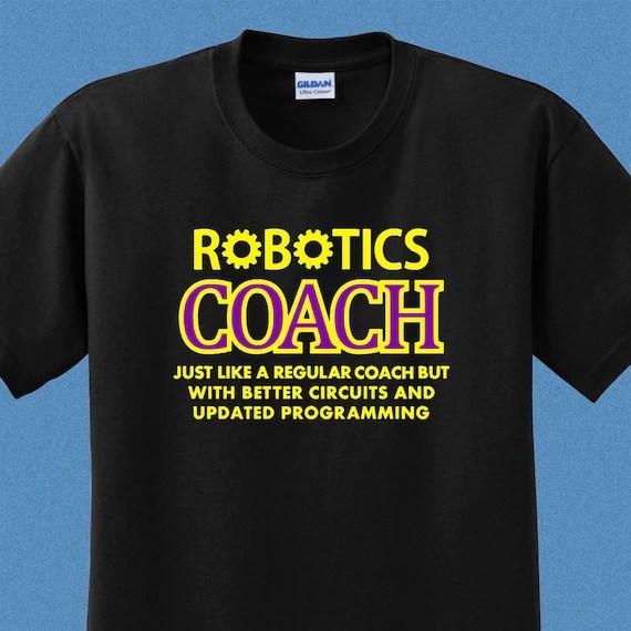 dfe77942 Robotics Coach Shirt Christmas Gift Robotics Mentor Shirt