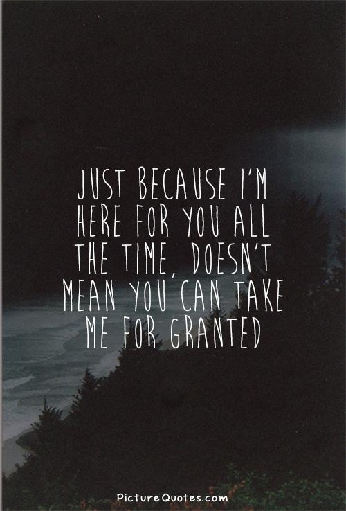 Taking Friendship Granted Quotes
