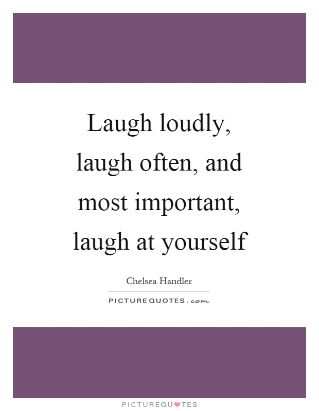 Laugh And Laugh Often