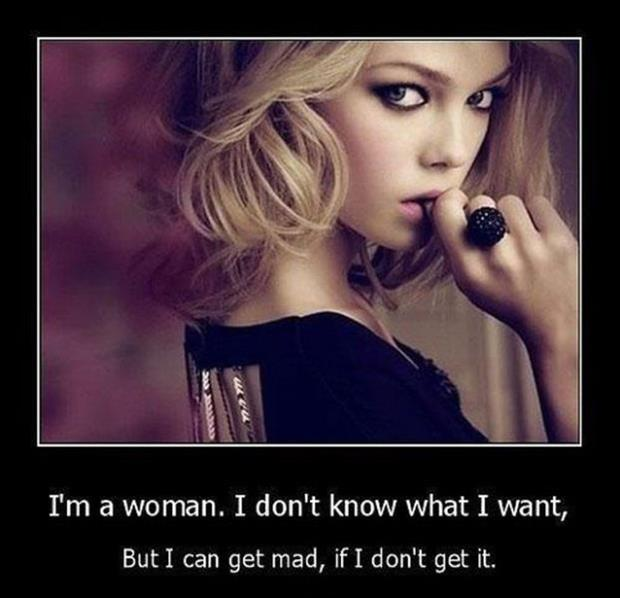 Be Know What Im Dont Woman I Mad Get It Want I If I Ll Dont I