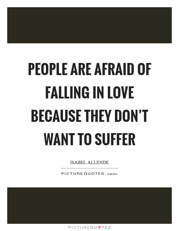 Quotes About Afraid Fall Love