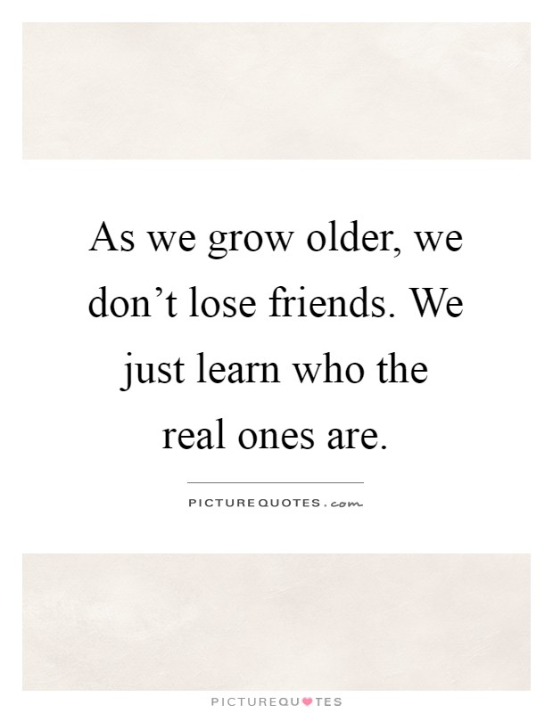 Rid Old Quotes Ones New Friends Getting