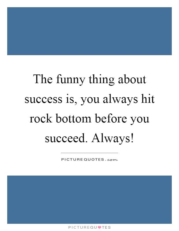 Hitting Rock Bottom Inspirational Quotes