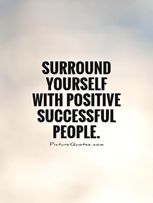 Yourself About Quotes Positive Surrounding People