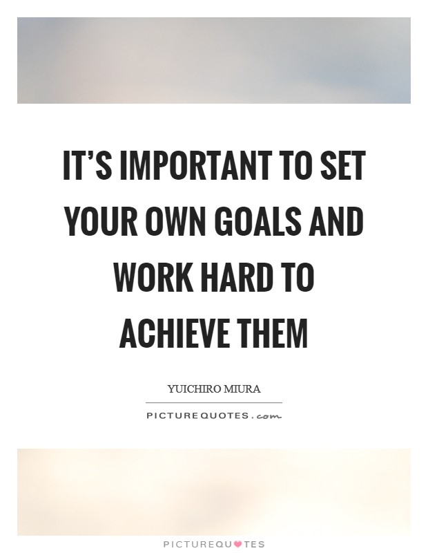 Quotes About Working Hard Achieve Goals